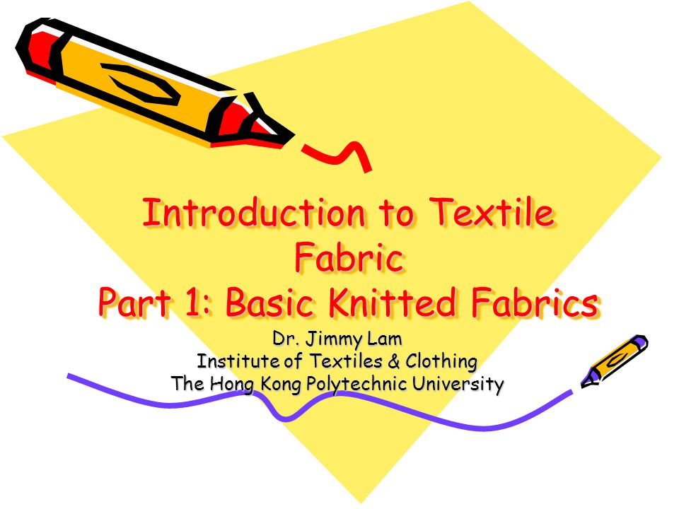Introduction to Textile Fabric Part 1: Basic Knitted Fabrics