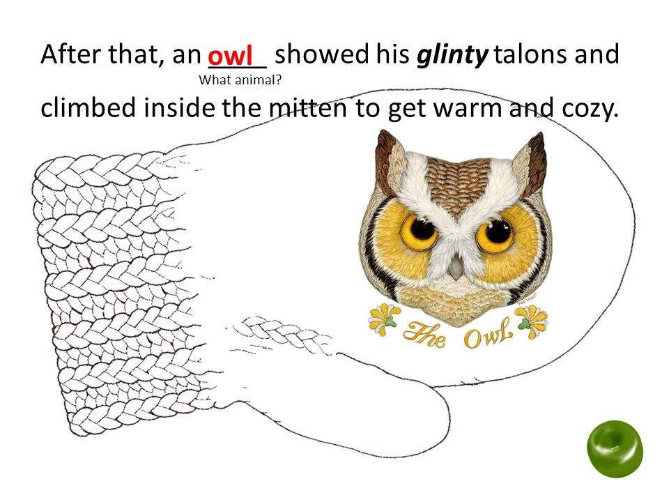 After that, an ____ showed his glinty talons and What animal