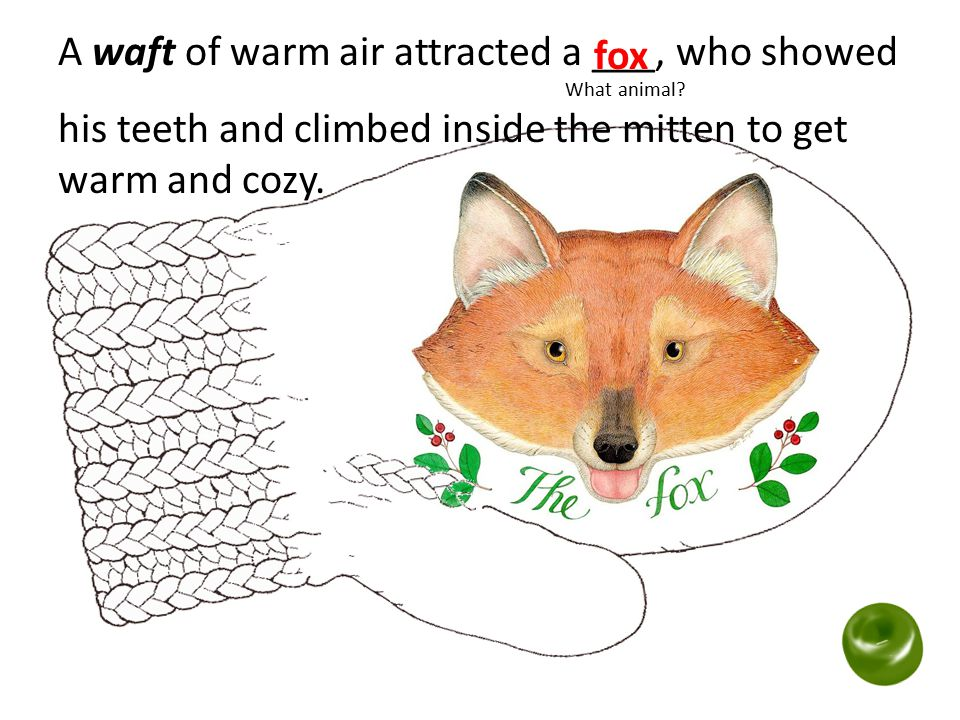 A waft of warm air attracted a ___, who showed What animal