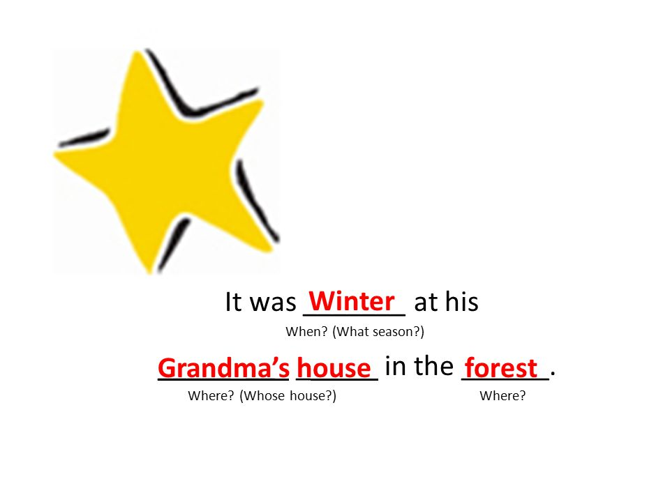 It was _______ at his _____ __ _ in the ______. Winter Grandma's house
