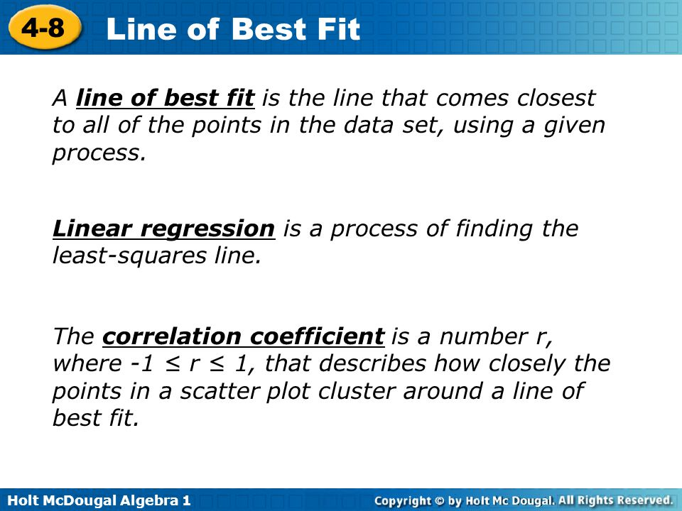 A line of best fit is the line that comes closest to all of the points in the data set, using a given process.