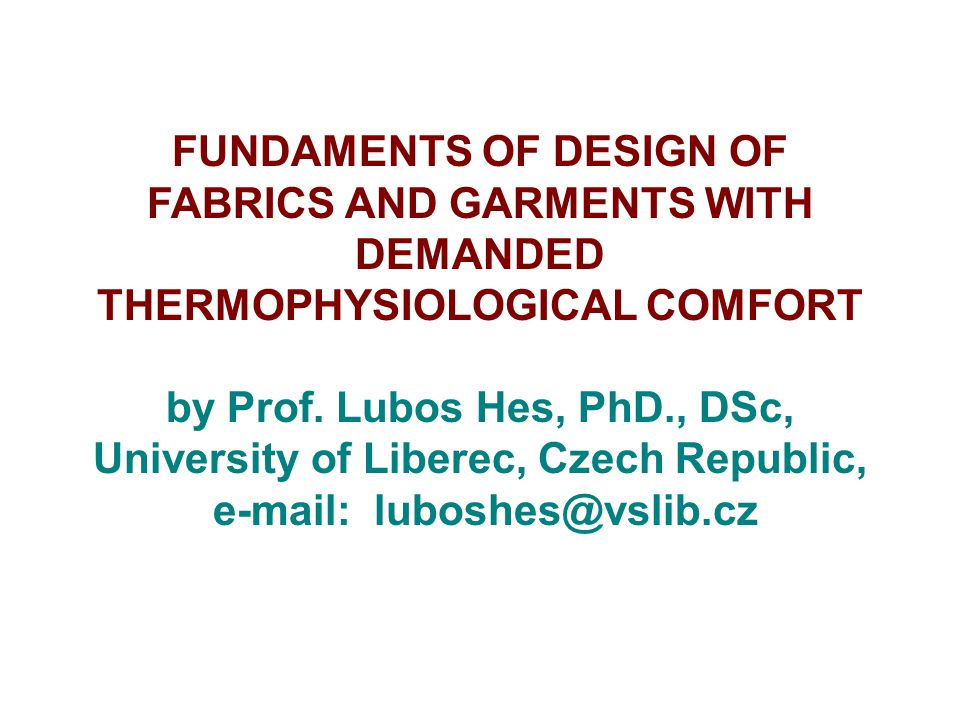 by Prof. Lubos Hes, PhD., DSc, University of Liberec, Czech Republic,