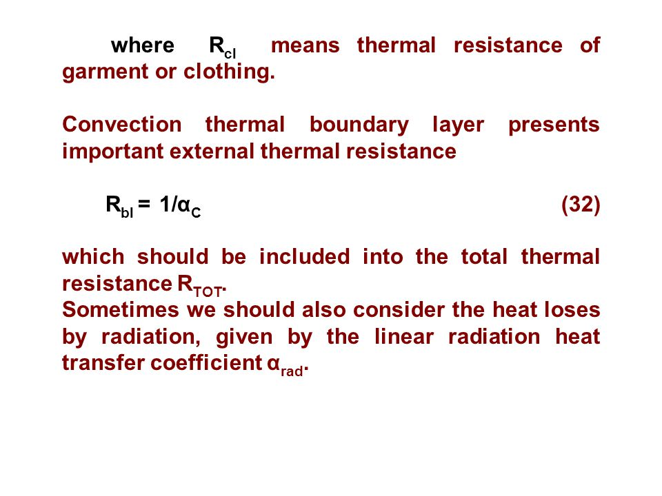where Rcl means thermal resistance of garment or clothing.