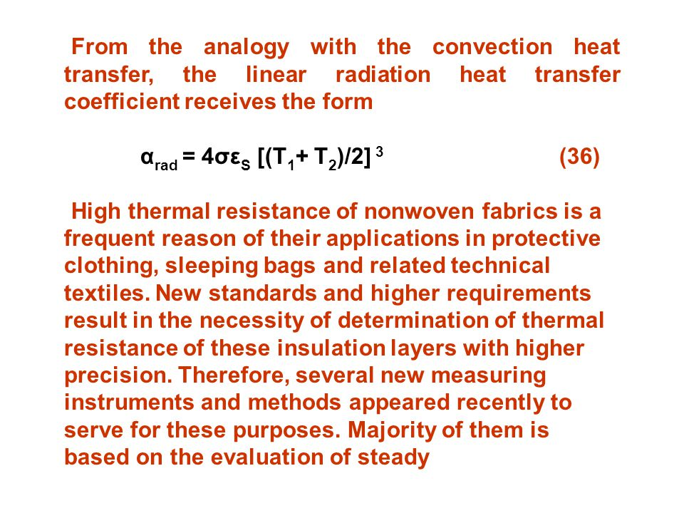 From the analogy with the convection heat transfer, the linear radiation heat transfer coefficient receives the form