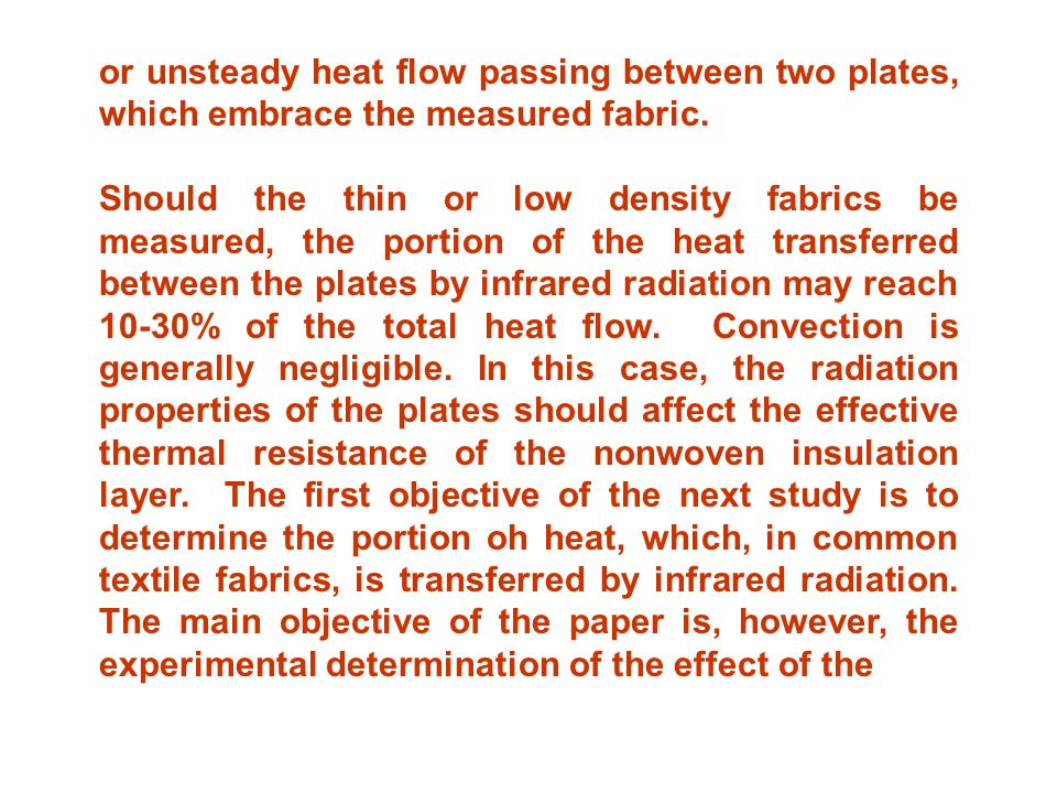 or unsteady heat flow passing between two plates, which embrace the measured fabric.