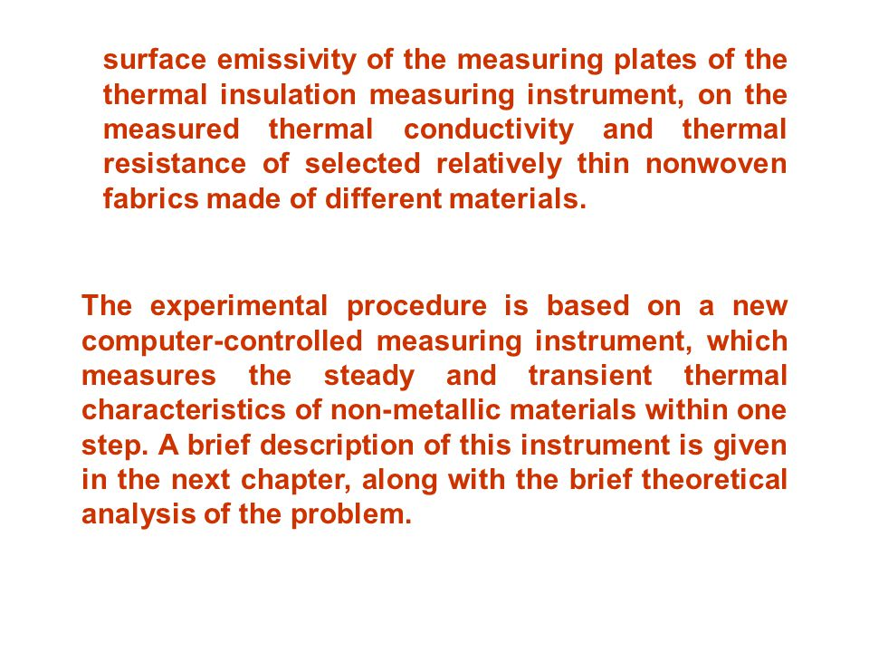 surface emissivity of the measuring plates of the thermal insulation measuring instrument, on the measured thermal conductivity and thermal resistance of selected relatively thin nonwoven fabrics made of different materials.