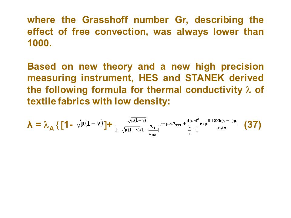 where the Grasshoff number Gr, describing the effect of free convection, was always lower than 1000.