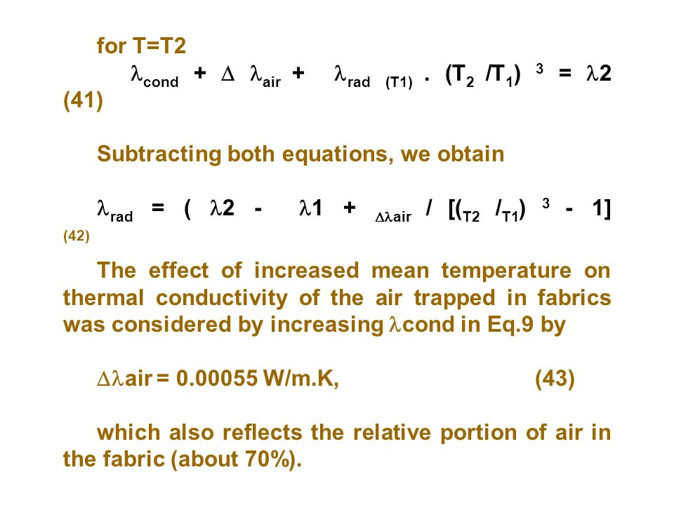 for T=T2 cond +  air + rad (T1) . (T2 /T1) 3 = 2 (41)