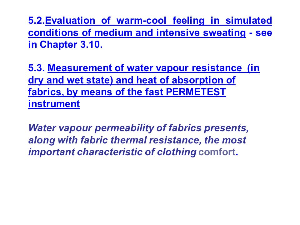 5.2.Evaluation of warm-cool feeling in simulated conditions of medium and intensive sweating - see in Chapter 3.10.