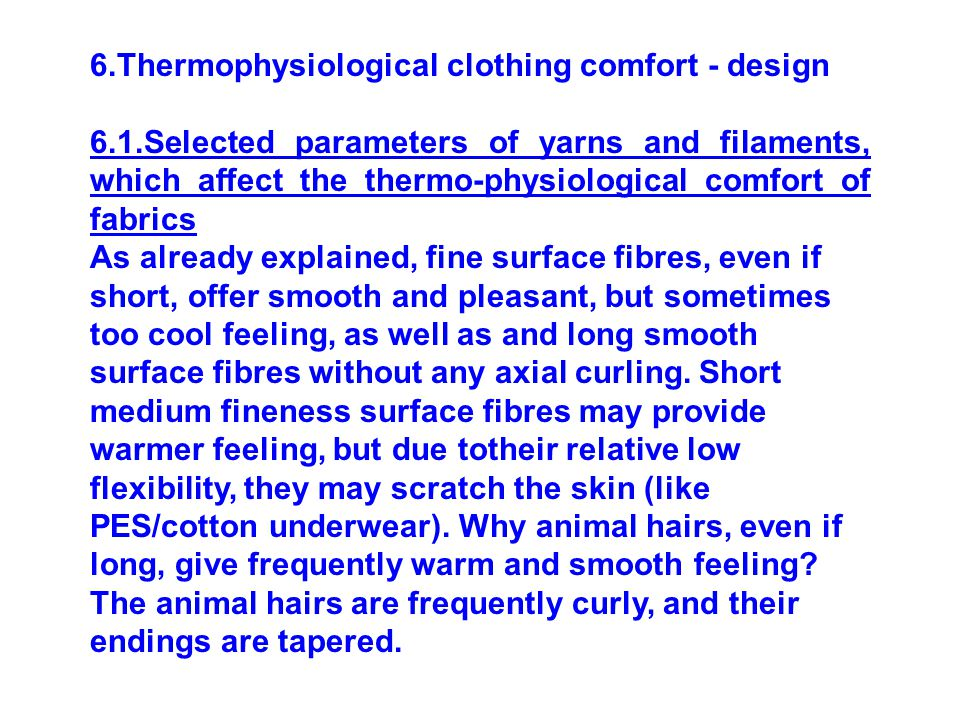 6.Thermophysiological clothing comfort - design