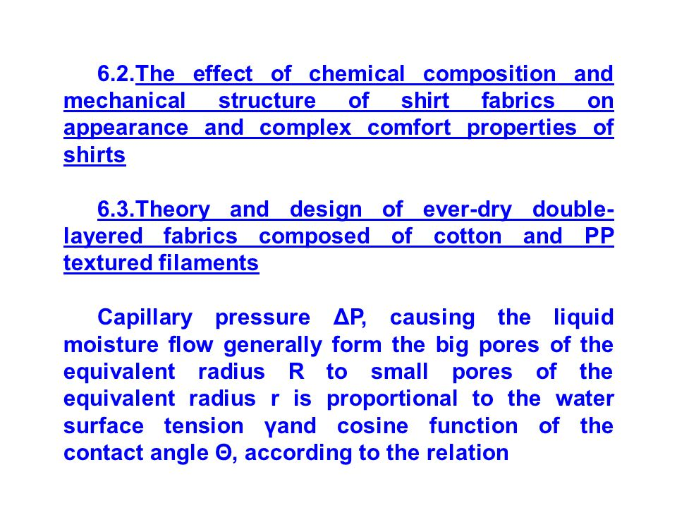 6.2.The effect of chemical composition and mechanical structure of shirt fabrics on appearance and complex comfort properties of shirts