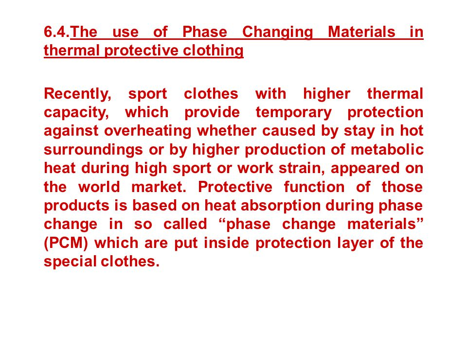6.4.The use of Phase Changing Materials in thermal protective clothing