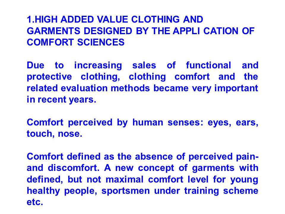 1.HIGH ADDED VALUE CLOTHING AND GARMENTS DESIGNED BY THE APPLI CATION OF COMFORT SCIENCES