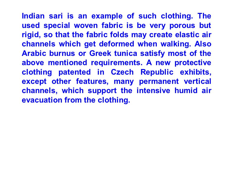 Indian sari is an example of such clothing