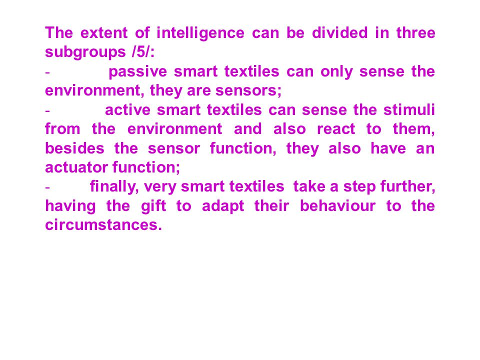 The extent of intelligence can be divided in three subgroups /5/: