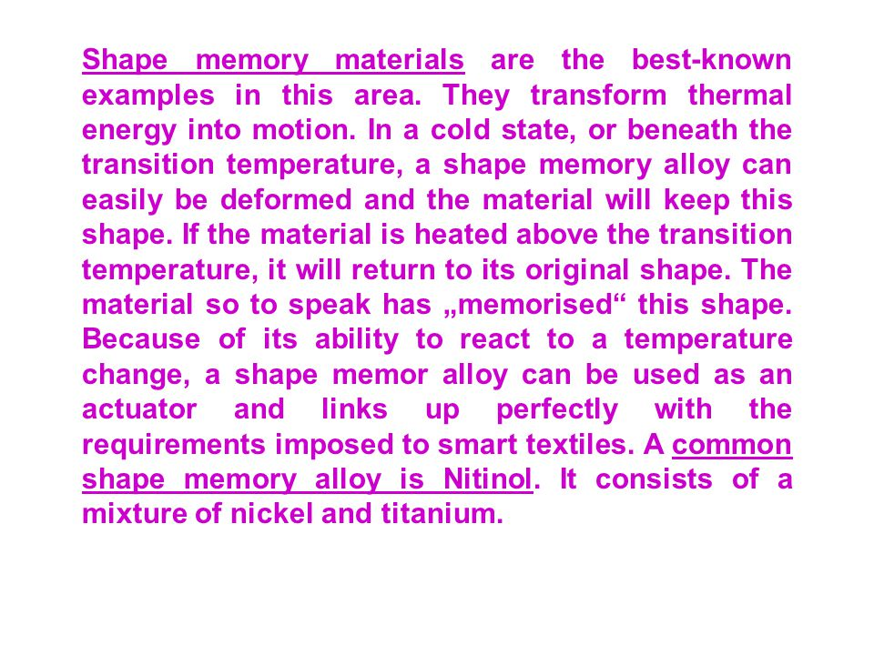 Shape memory materials are the best-known examples in this area