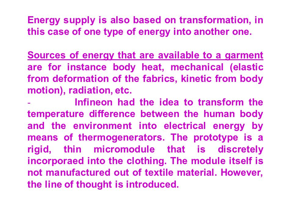Energy supply is also based on transformation, in this case of one type of energy into another one.