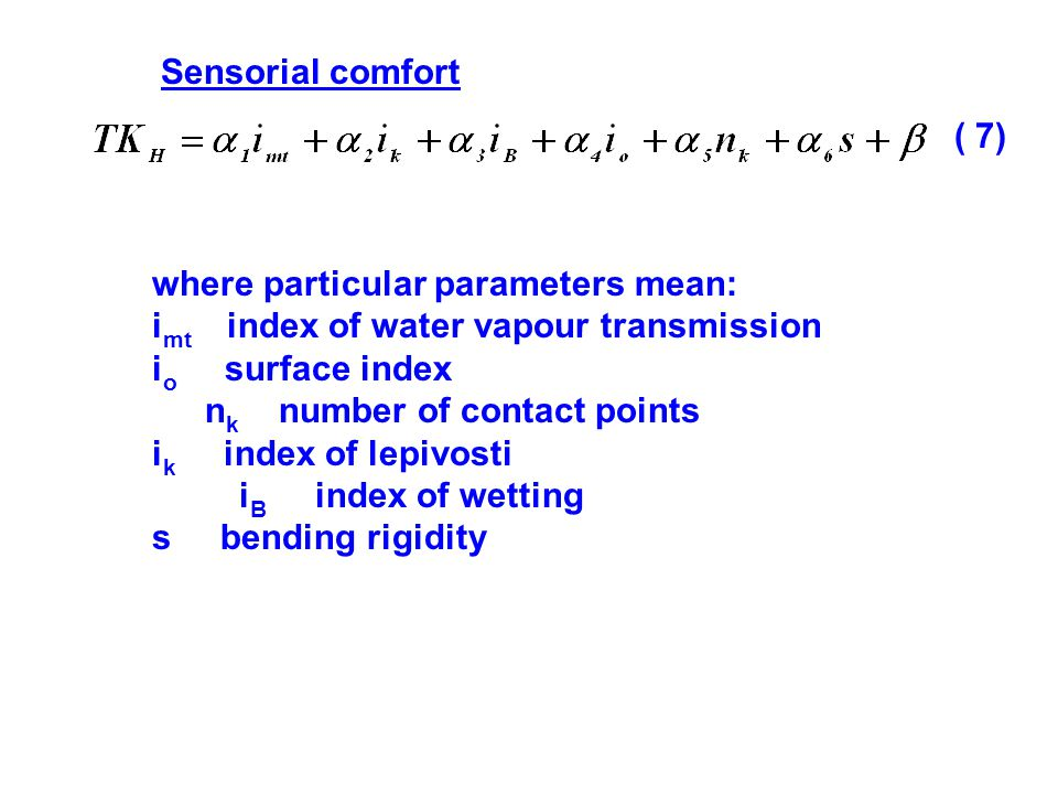 Sensorial comfort ( 7) where particular parameters mean: imt index of water vapour transmission.