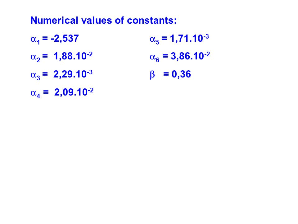 Numerical values of constants: