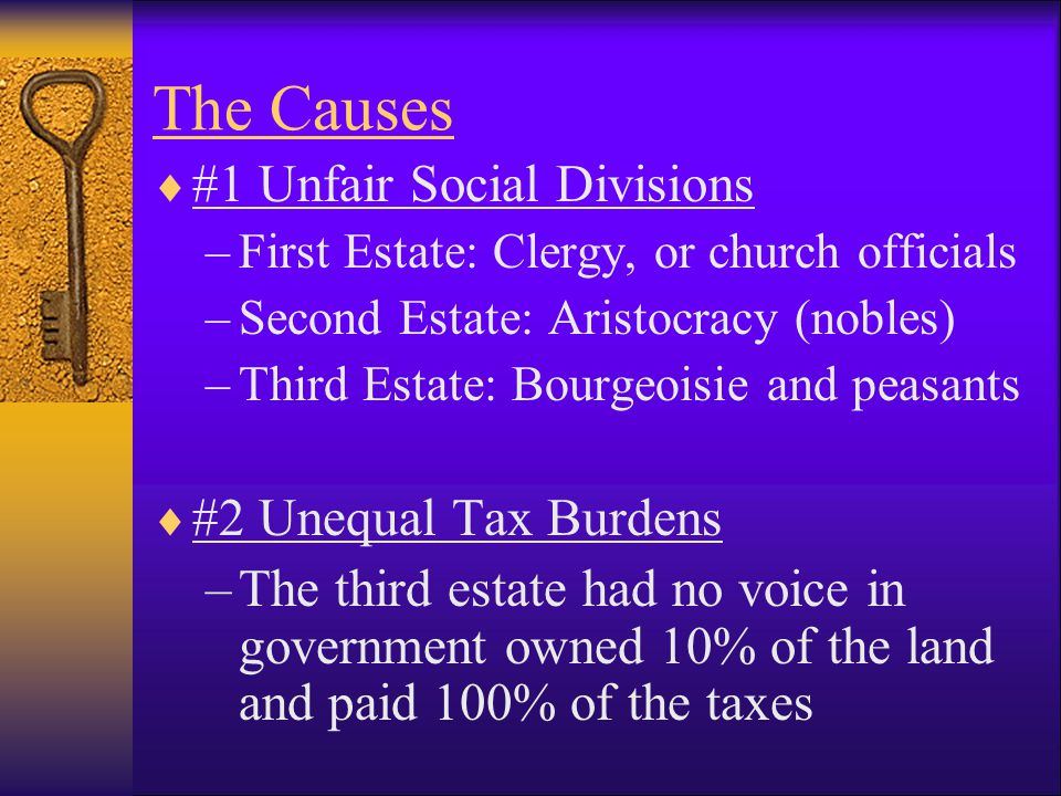 The Causes #1 Unfair Social Divisions #2 Unequal Tax Burdens
