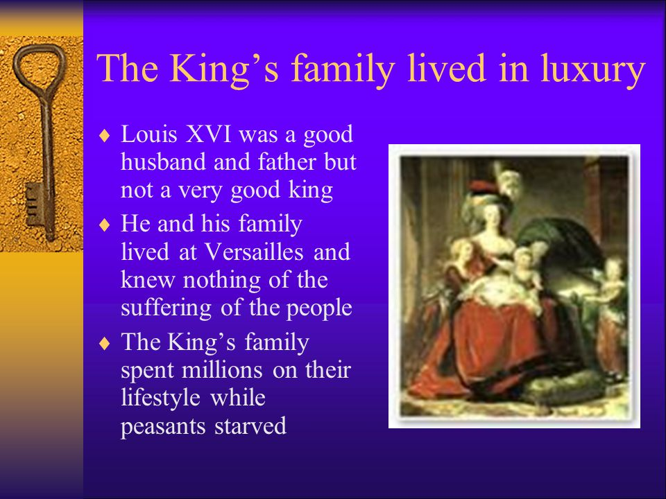 The King's family lived in luxury
