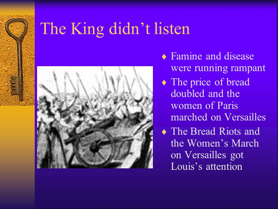 The King didn't listen Famine and disease were running rampant