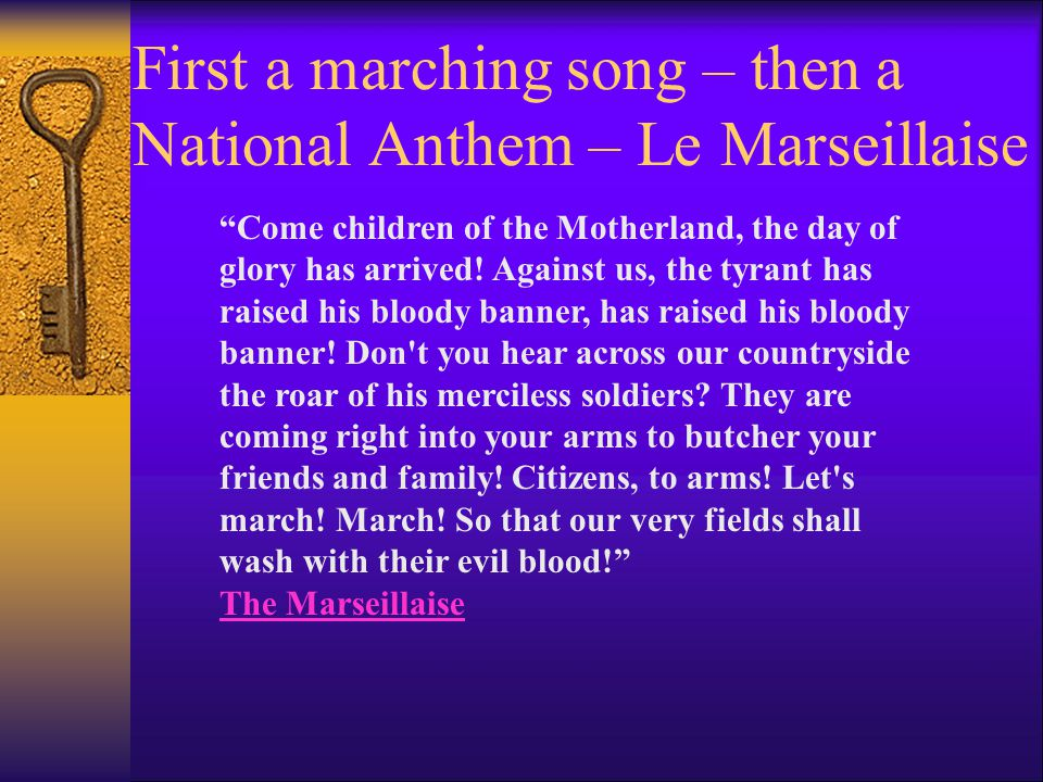 First a marching song – then a National Anthem – Le Marseillaise
