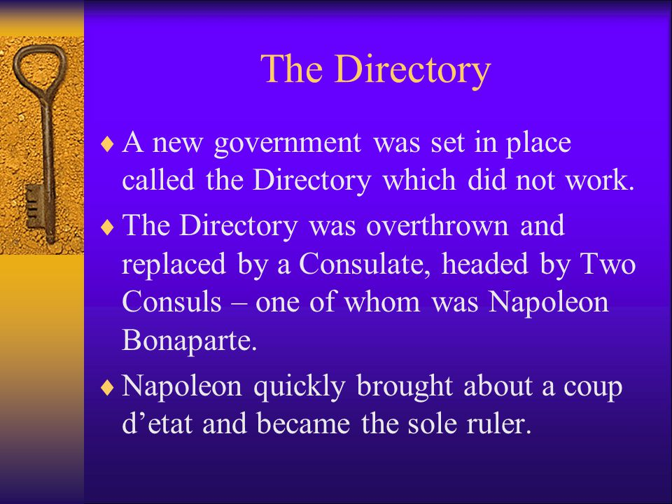The Directory A new government was set in place called the Directory which did not work.