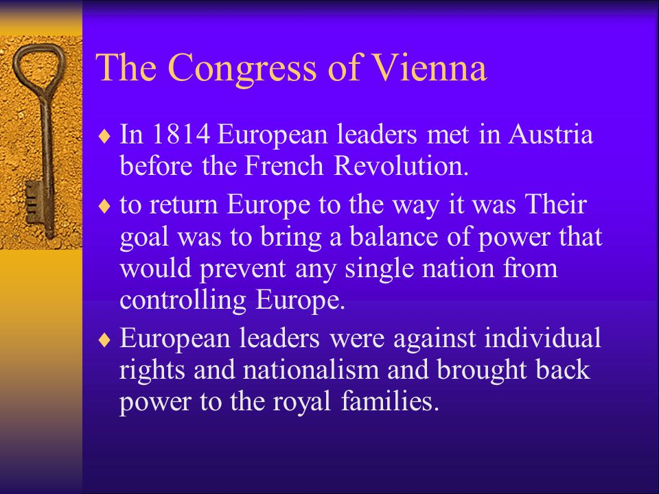 The Congress of Vienna In 1814 European leaders met in Austria before the French Revolution.