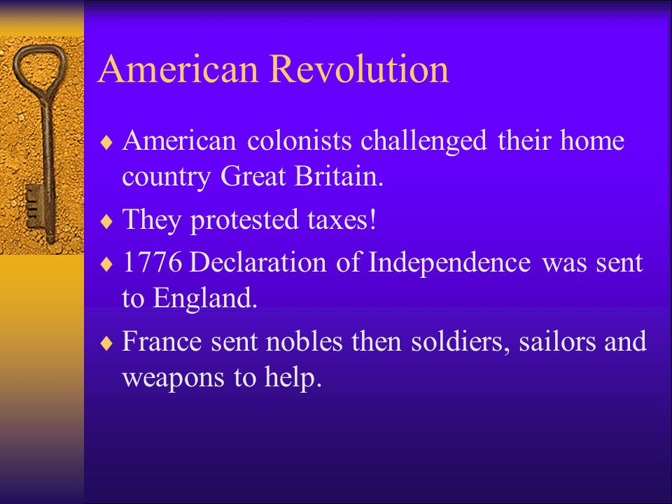 American Revolution American colonists challenged their home country Great Britain. They protested taxes!