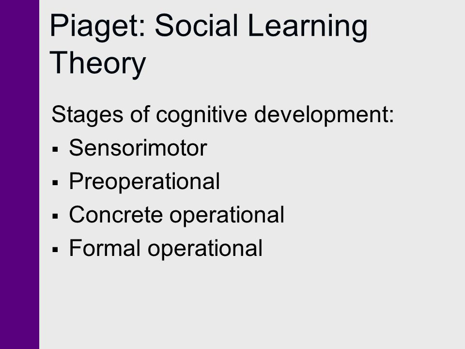Piaget: Social Learning Theory