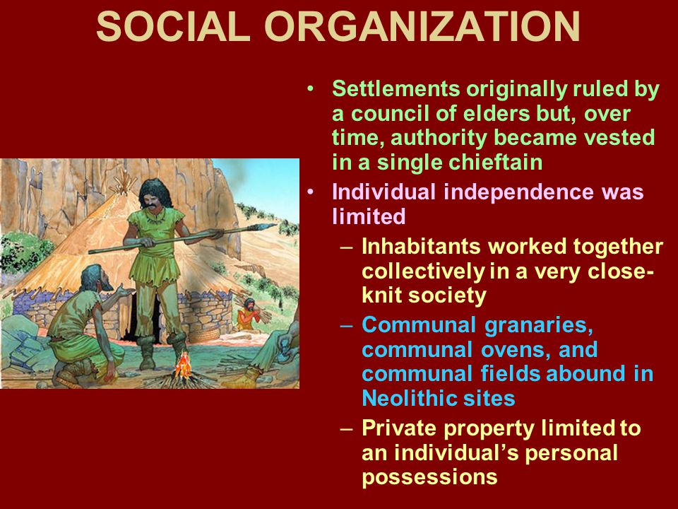 SOCIAL ORGANIZATION Settlements originally ruled by a council of elders but, over time, authority became vested in a single chieftain.