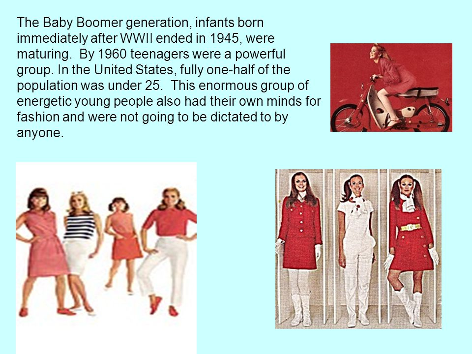 The Baby Boomer generation, infants born immediately after WWII ended in 1945, were maturing.