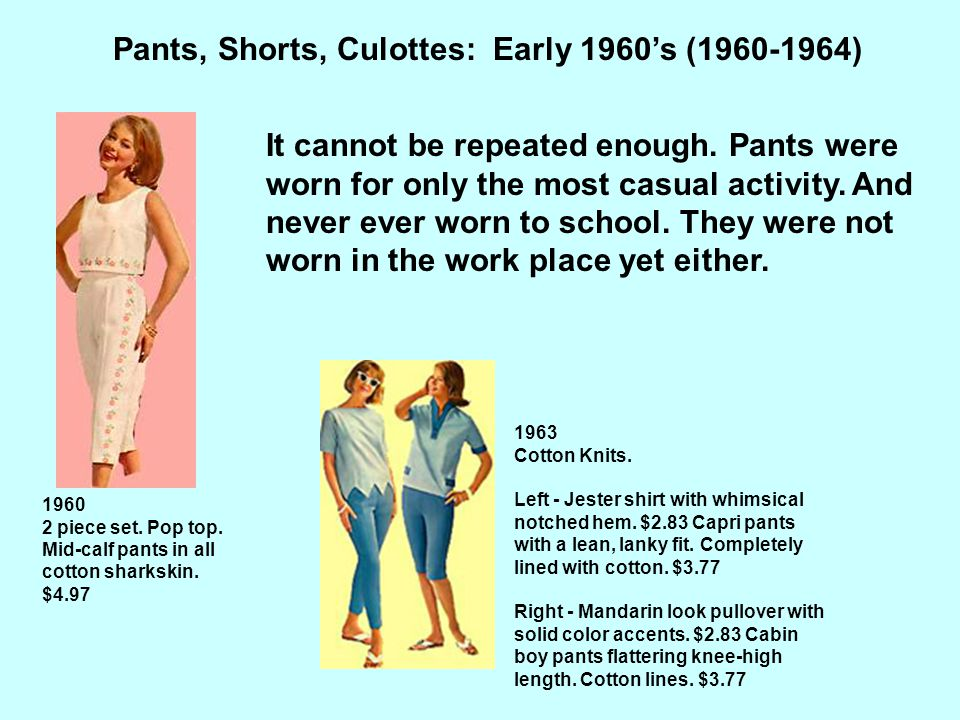 Pants, Shorts, Culottes: Early 1960's (1960-1964)