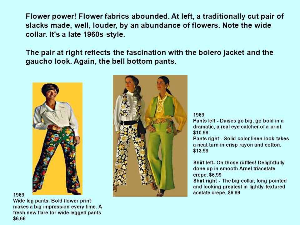 Flower power. Flower fabrics abounded