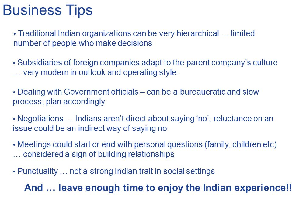 Business Tips And … leave enough time to enjoy the Indian experience!!
