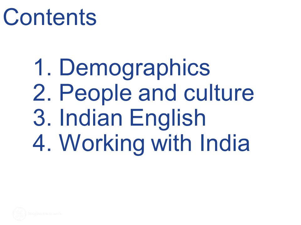 Contents. 1. Demographics. 2. People and culture. 3. Indian English. 4
