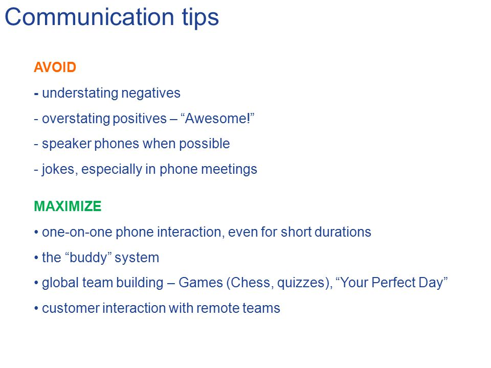 Communication tips AVOID - understating negatives