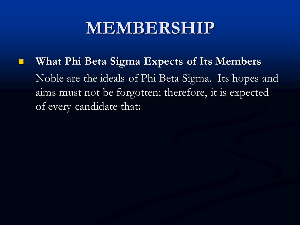 MEMBERSHIP What Phi Beta Sigma Expects of Its Members