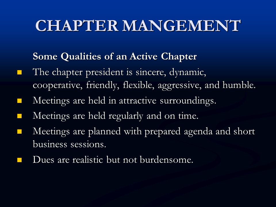 CHAPTER MANGEMENT Some Qualities of an Active Chapter