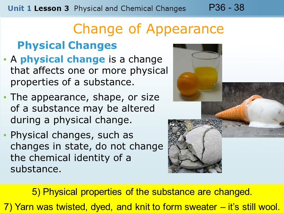 Change of Appearance Physical Changes P36 - 38