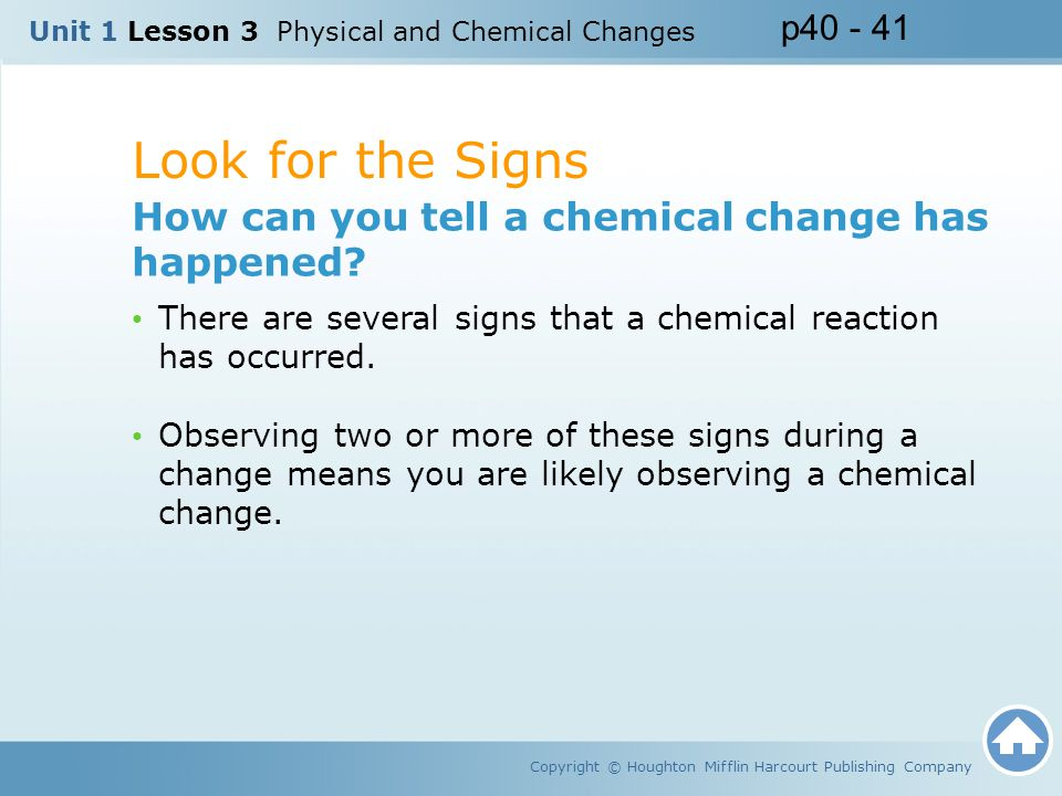Look for the Signs How can you tell a chemical change has happened