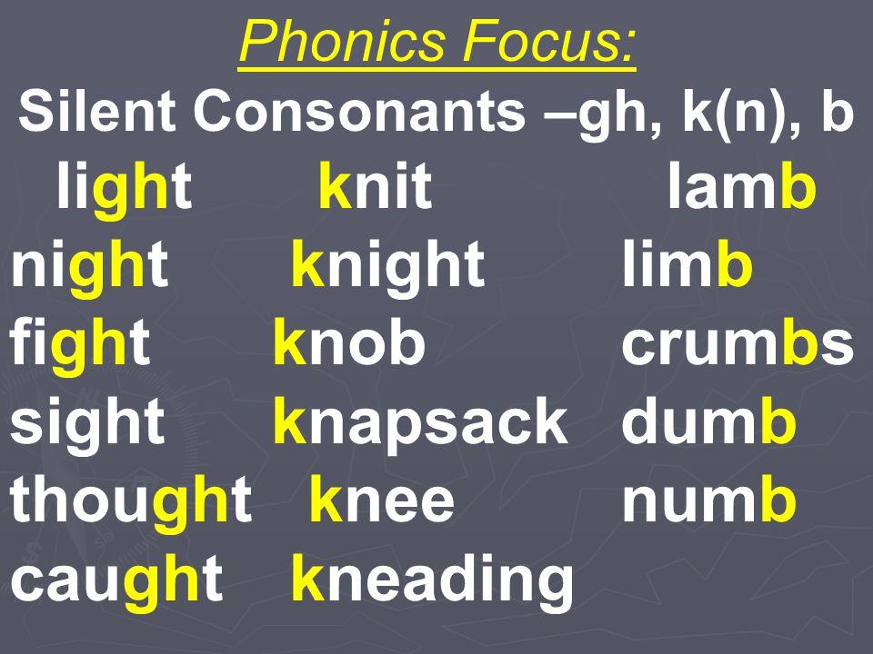 Silent Consonants –gh, k(n), b