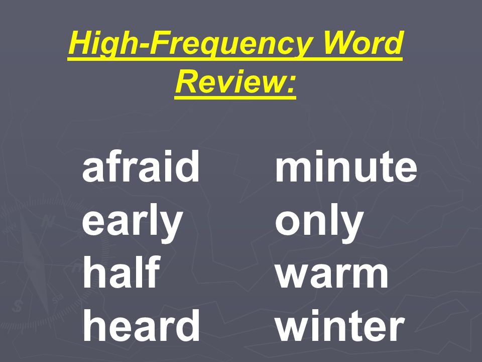 early only half warm heard winter afraid minute High-Frequency Word