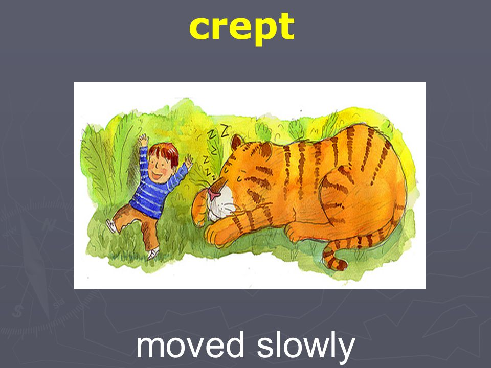 crept moved slowly