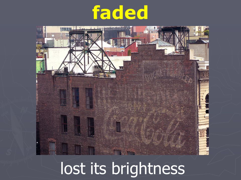 faded lost its brightness