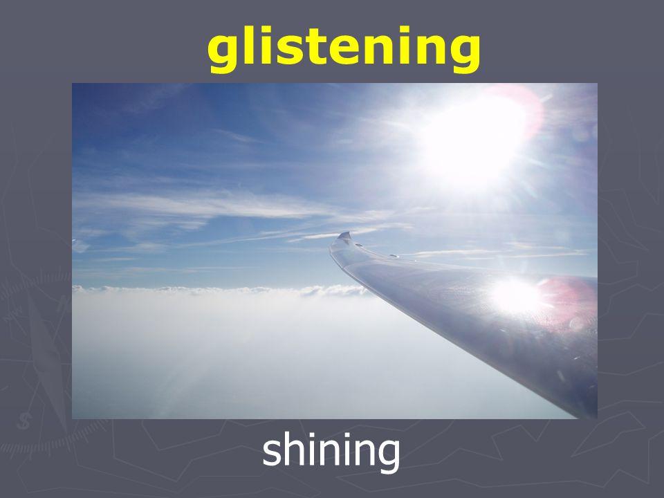 glistening shining