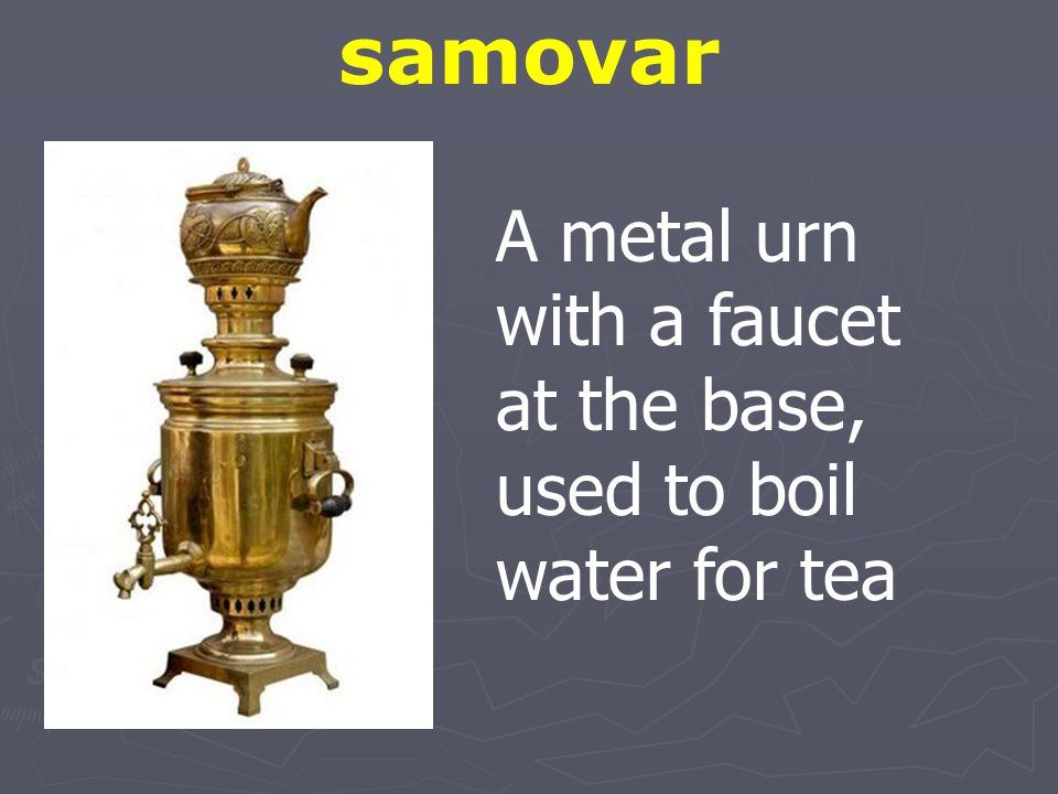 samovar A metal urn with a faucet at the base,