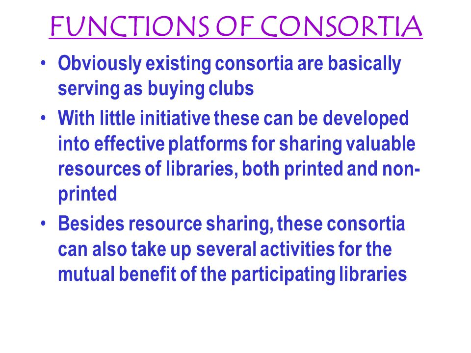 FUNCTIONS OF CONSORTIA