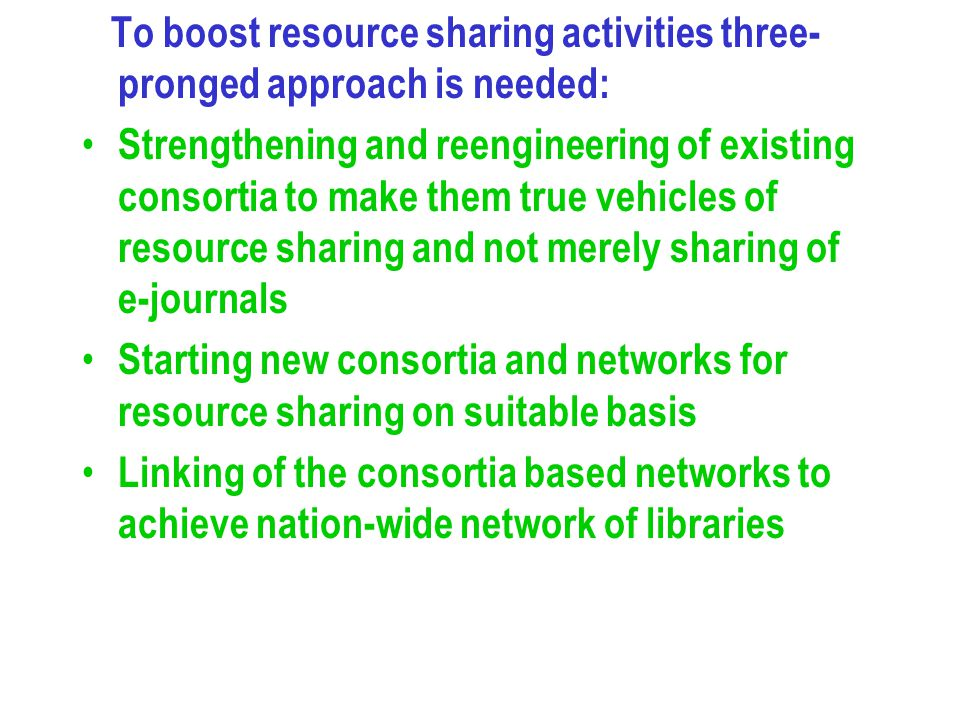 To boost resource sharing activities three-pronged approach is needed: